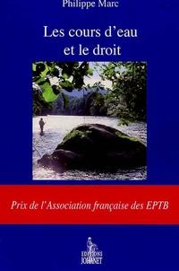 Philippe Marc - Les cours d'eau et le droit.