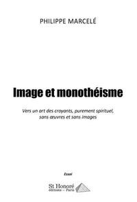 Philippe Marcelé - Image et monothéisme.