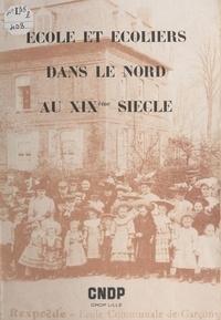 Philippe Marchand - École et écoliers dans le Nord au XIXe siècle.