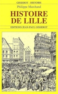 Philippe Marchand - Histoire de Lille.