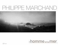 Philippe Marchand - L'homme et la mer.
