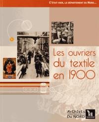 Philippe Marchand et Claudine Wallart - Les ouvriers du textile en 1900. 1 Cédérom