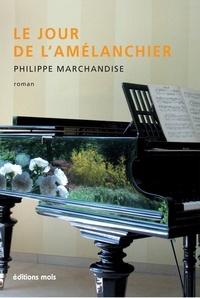 Philippe Marchandise - Le jour de l'amélanchier.