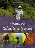 Philippe Marchenay et Laurence Bérard - L'homme, l'abeille et le miel.