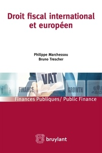 Philippe Marchessou et Bruno Trescher - Droit fiscal international et européen.