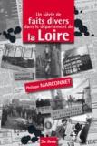 Philippe Marconnet - Un siècle de faits divers dans le département de la Loire.