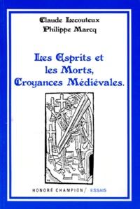 Philippe Marcq et Claude Lecouteux - Les esprits et les morts, croyances médiévales.