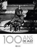 Philippe Margotin - 100 ans de jazz.