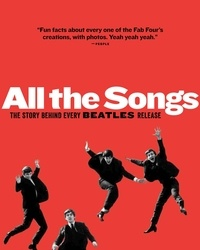 Philippe Margotin et Jean-Michel Guesdon - All The Songs - The Story Behind Every Beatles Release.