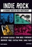 Philippe Margotin - Indie Rock - La grande saga du rock indépendant.