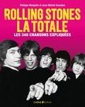 Philippe Margotin et Jean-Michel Guesdon - Les Rolling Stones, la totale - Les 340 chansons expliquées.