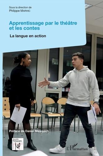 Philippe Marhic - Apprentissage par le théâtre et les contes - La langue en action.