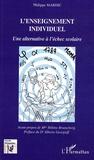 Philippe Marhic - L'enseignement individuel - Une alternative à l'échec scolaire.