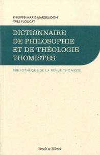 Philippe-Marie Margelidon et Yves Floucat - Dictionnaire de philosophie et de théologie thomistes.