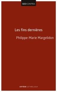 Philippe-Marie Margelidon - Les fins dernières.
