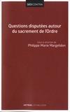 Philippe-Marie Margelidon et Henry Donneaud - Questions disputées autour du sacrement de l'ordre - Etudes et propositions.