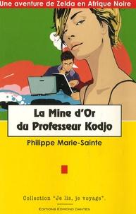 Philippe Marie-sainte - La Mine d'Or du Professeur Kodjo.