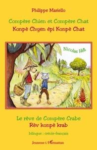 Philippe Mariello et Nicolas Hell - Compère Chien et Compère Chat - Edition bilingue créole-français.