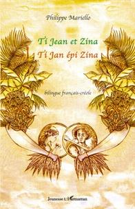 Philippe Mariello - Ti Jean et Zina - Edition bilingue français-créole.
