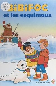 Philippe Marin et Jacques Morel - Bibifoc et les esquimaux.