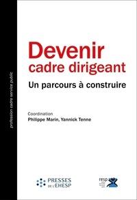 Philippe Marin et Yannick Tenne - Devenir cadre dirigeant - Un parcours à construire.