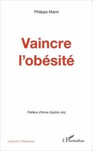 Philippe Marre - Vaincre l'obésité.