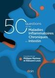Philippe Marteau et Edouard Louis - 50 questions sur les maladies inflammatoires chroniques de l'intestin (MICI).