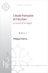 Philippe Martel - L'école française et l'occitan - Le sourd et le bègue.