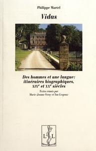 Philippe Martel - Vidas - Des hommes et une langue : itinéraires biographiques, XIXe et XXe siècles.