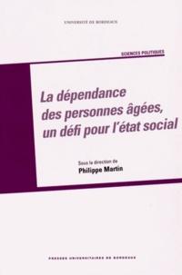 Philippe Martin - La dépendance des personnes âgées, un défi pour l'Etat social.