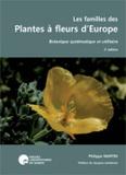 Philippe Martin - Les familles des plantes à fleurs d'Europe - Botanique systématique et utilitaire.