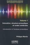 Philippe Martin - Linguistique du langage oral - Volume 1, Intonation, structure prosodique et ondes cérébrales.