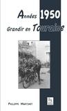 Philippe Martinet - Grandir en Touraine : années 1950.