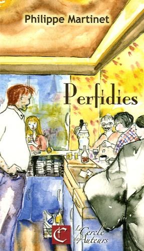 Philippe Martinet - Perfidies.