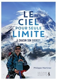 Philippe Martinez - Le ciel pour seule limite.