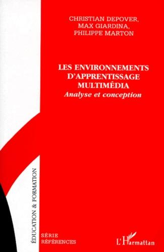LES ENVIRONNEMENTS D'APPRENTISSAGE MULTIMEDIA. Analyse et conception - Philippe Marton,Christian Depover,Max Giardina