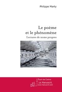 Philippe Marty - Le poème et le phénomène - Lectures de noms propres.