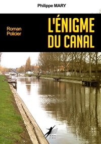 Philippe Mary - L'Enigme du Canal.