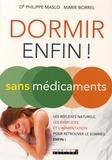 Philippe Maslo et Marie Borrel - Dormir (enfin !) sans médicaments.