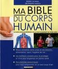 Philippe Maslo et Marie Borrel - Ma bible du corps humain.