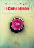 Philippe Maso et Christine Davidson - La contre-addiction.