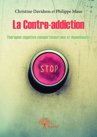 Philippe Maso et Christine Davidson - La contre-addiction.