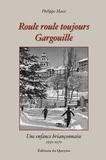 Philippe Massé - Roule roule Gargouille, une enfance briançonnaise.