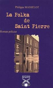 Philippe Masselot - La Polka de Saint-Pierre.