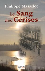 Philippe Masselot - Le sang des cerises.