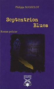 Philippe Masselot - Septentrion Blues.