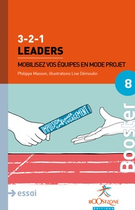 Philippe Masson - 3-2-1 Leaders - Mobilisez vos équipes en mode projet.