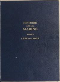 Philippe Masson - Histoire de la Marine (1) - L'ère de la voile.