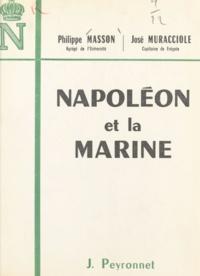 Philippe Masson et José Muracciole - Napoléon et la marine.