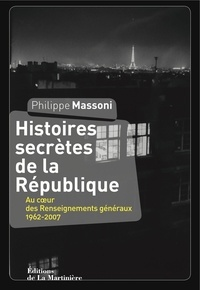 Philippe Massoni - Histoires secrètes de la République.